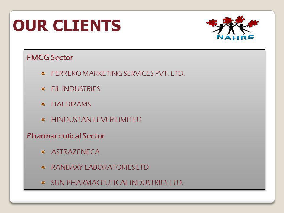 FMCG Sector FERRERO MARKETING SERVICES PVT. LTD. FIL INDUSTRIES HALDIRAMS HINDUSTAN LEVER LIMITED Pharmaceutical Sector ASTRAZENECA RANBAXY LABORATORI