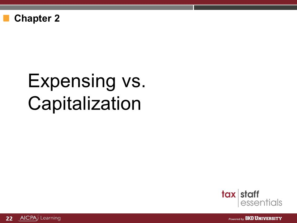 A Customized Curriculum for Firms 22 Expensing vs. Capitalization Chapter 2
