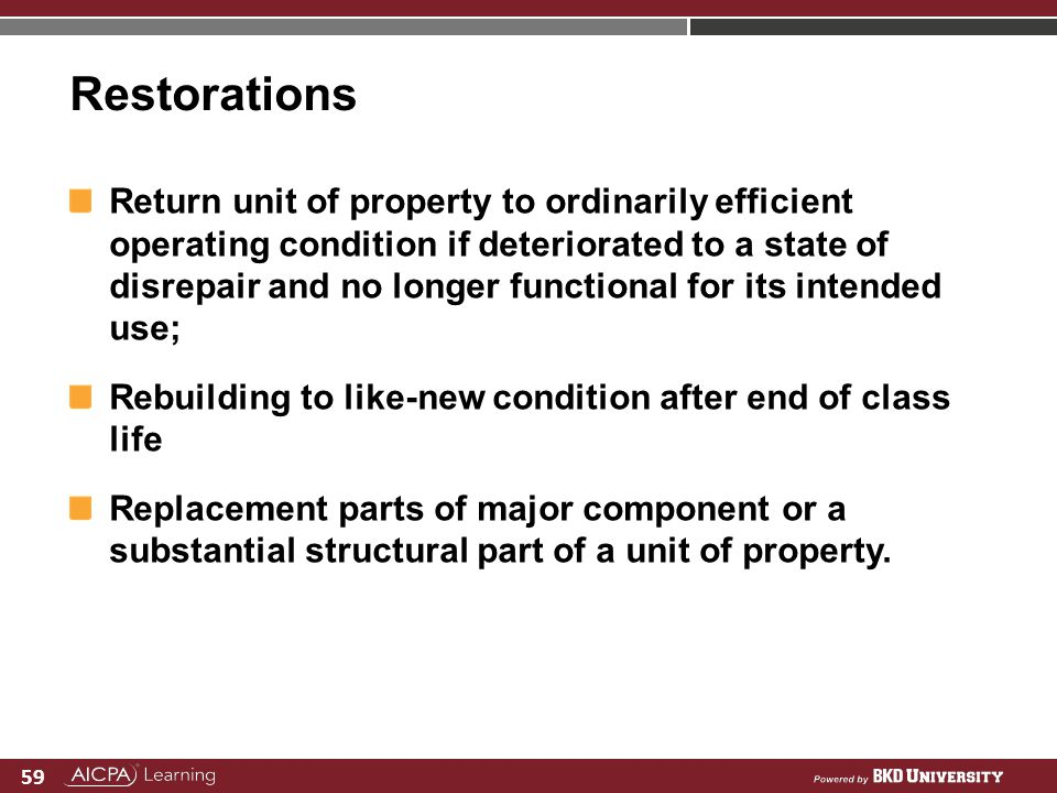 59 Restorations Return unit of property to ordinarily efficient operating condition if deteriorated to a state of disrepair and no longer functional f