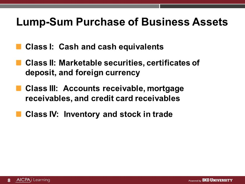 8 Lump-Sum Purchase of Business Assets Class I: Cash and cash equivalents Class II: Marketable securities, certificates of deposit, and foreign curren