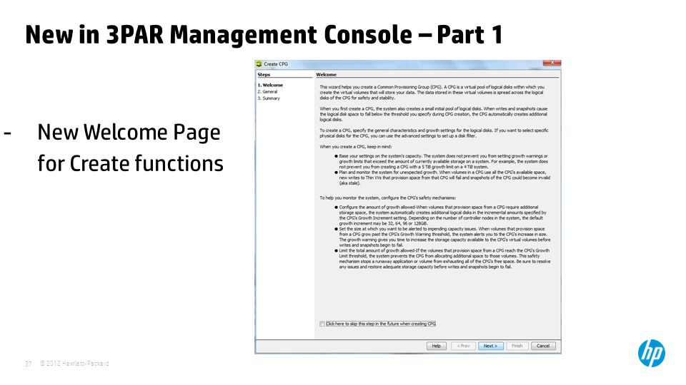 © 2012 Hewlett-Packard 37 New in 3PAR Management Console – Part 1 - New Welcome Page for Create functions