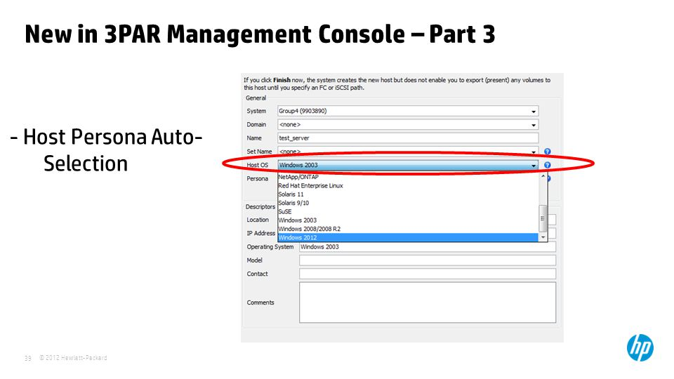 © 2012 Hewlett-Packard 39 New in 3PAR Management Console – Part 3 - Host Persona Auto- Selection