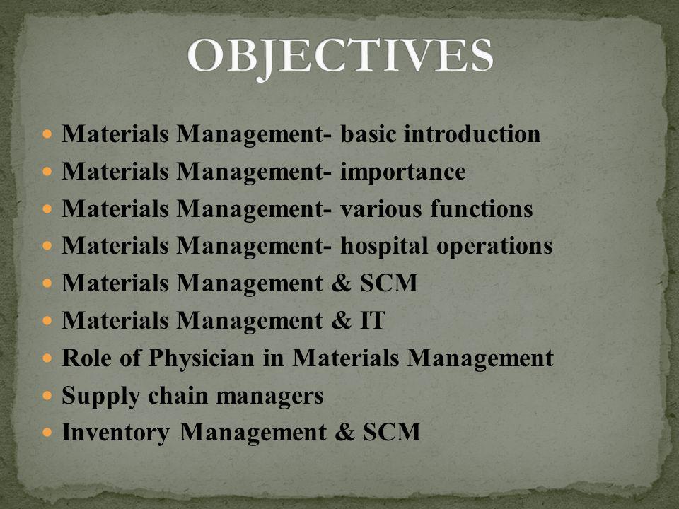 Materials Management- basic introduction Materials Management- importance Materials Management- various functions Materials Management- hospital opera