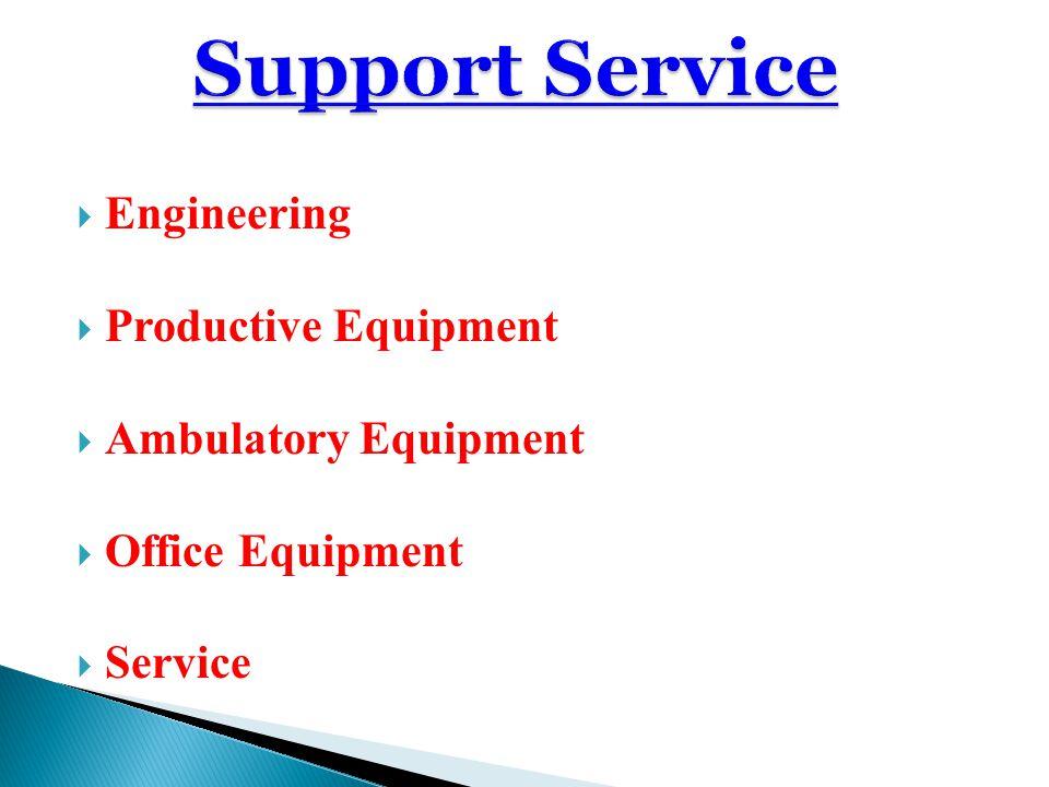 Engineering Productive Equipment Ambulatory Equipment Office Equipment Service
