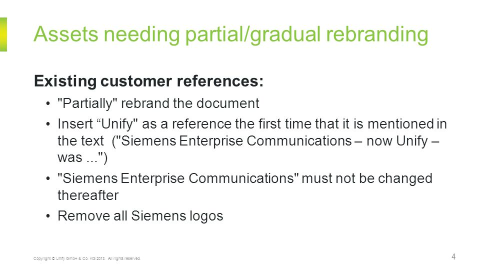 4 Assets needing partial/gradual rebranding Existing customer references: