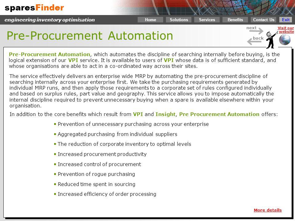 sparesFinder Contact Us Services SolutionsBenefits engineering inventory optimisation next back Visit our website Home Exit Pre-Procurement Automation