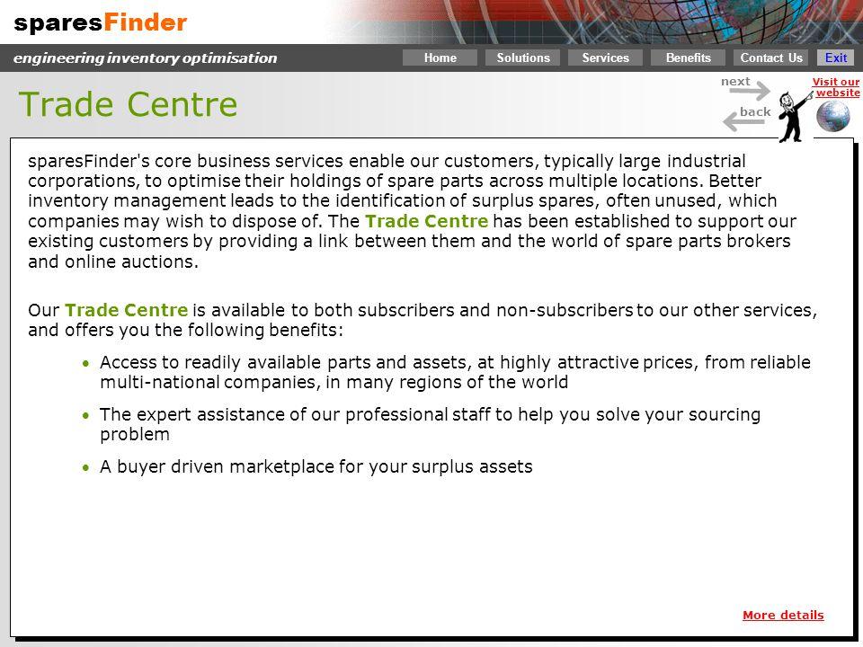 sparesFinder Contact Us Services SolutionsBenefits engineering inventory optimisation next back Visit our website Home Exit Trade Centre sparesFinder'
