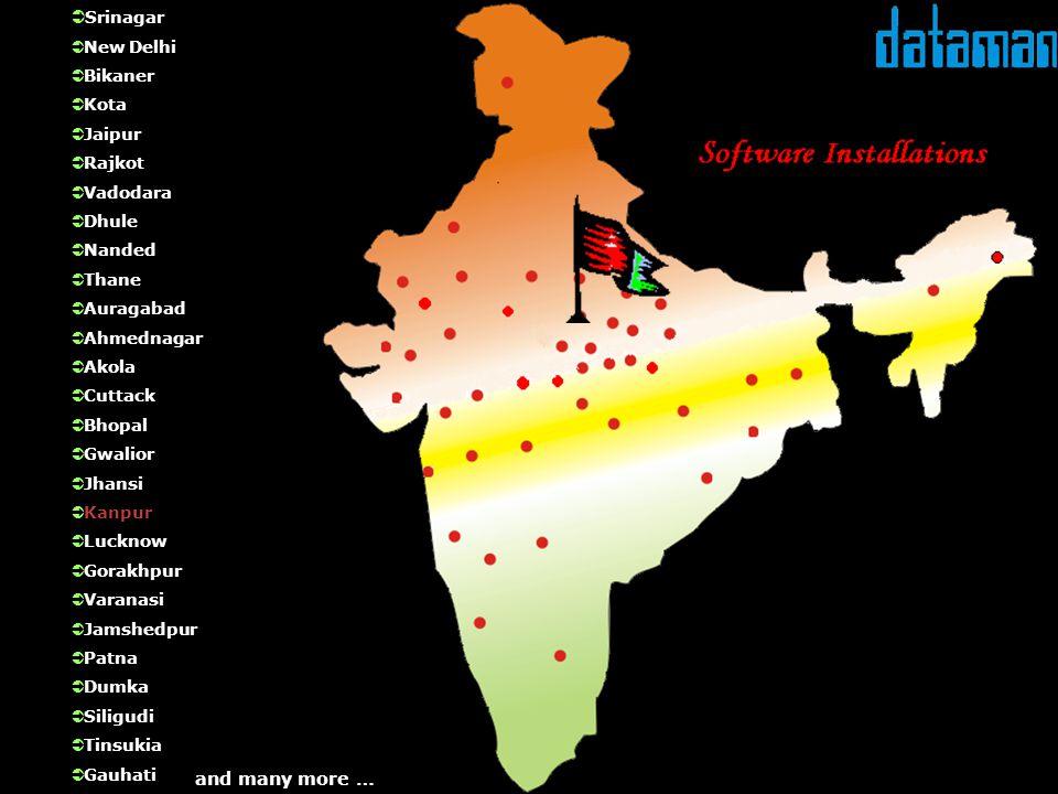 and many more … Srinagar New Delhi Bikaner Kota Jaipur Rajkot Vadodara Dhule Nanded Thane Auragabad Ahmednagar Akola Cuttack Bhopal Gwalior Jhansi Kanpur Lucknow Gorakhpur Varanasi Jamshedpur Patna Dumka Siligudi Tinsukia Gauhati