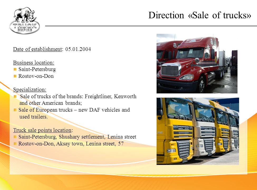 Date of establishment: 05.01.2004 Business location: Saint-Petersburg Rostov-on-Don Specialization: Sale of trucks of the brands: Freightliner, Kenwor
