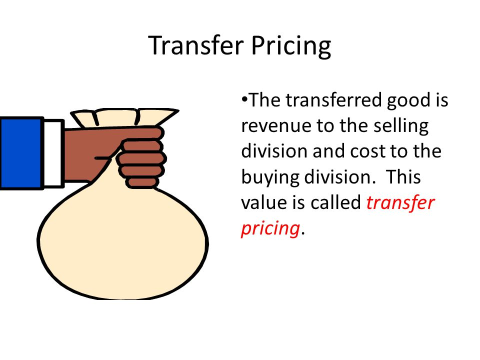 Transfer Pricing The transferred good is revenue to the selling division and cost to the buying division. This value is called transfer pricing.