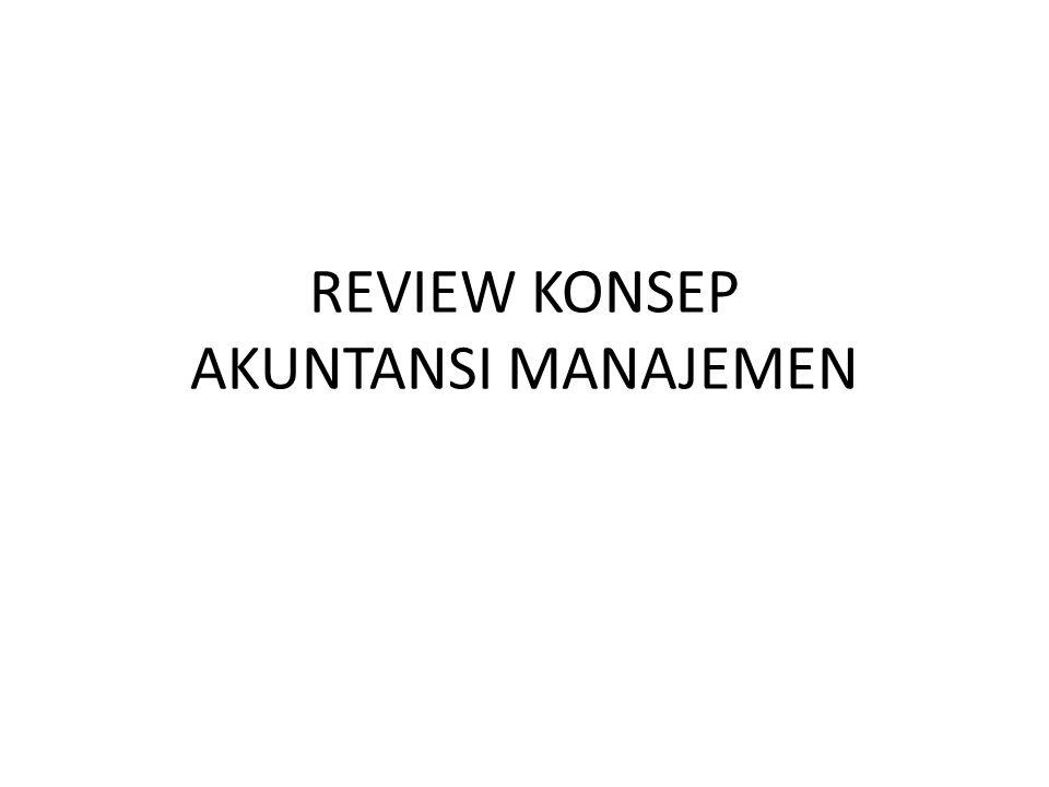 REVIEW KONSEP AKUNTANSI MANAJEMEN