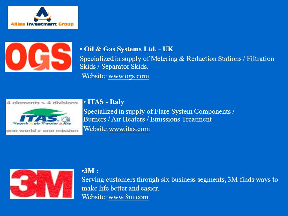 ITAS - Italy Specialized in supply of Flare System Components / Burners / Air Heaters / Emissions Treatment Website:www.itas.com Oil & Gas Systems Ltd