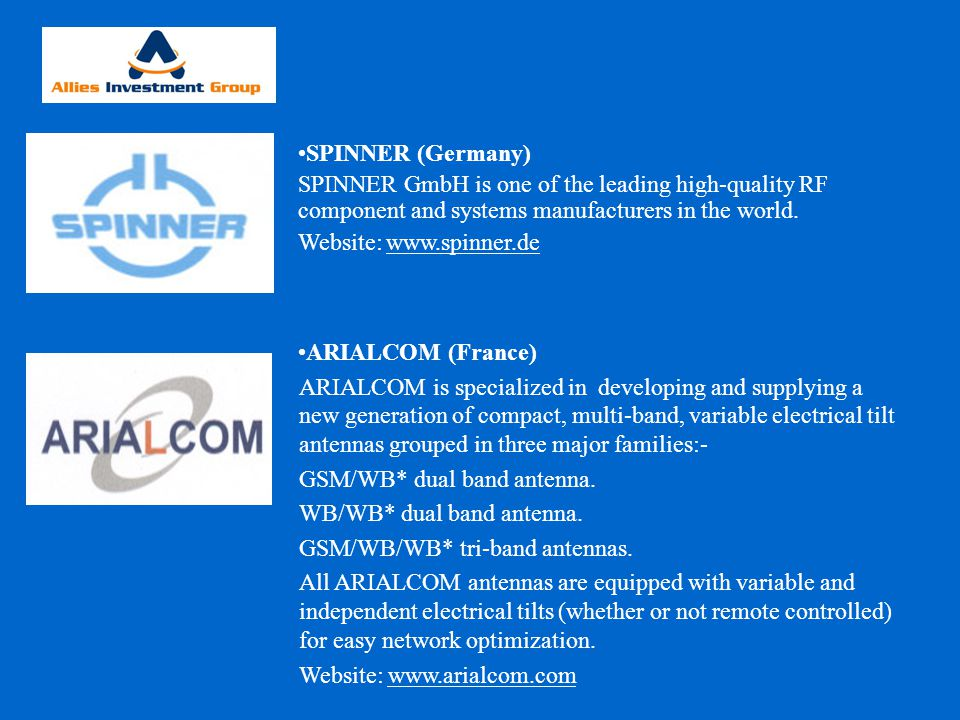 ARIALCOM (France) ARIALCOM is specialized in developing and supplying a new generation of compact, multi-band, variable electrical tilt antennas group