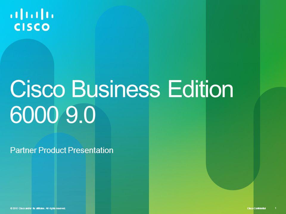 Cisco Confidential 32 © 2010 Cisco and/or its affiliates.