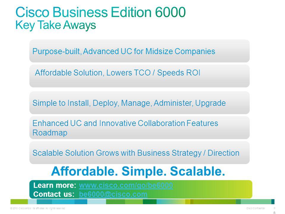 Cisco Confidential 9 © 2010 Cisco and/or its affiliates.