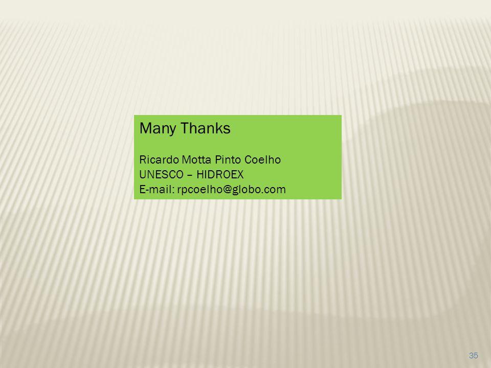 35 Many Thanks Ricardo Motta Pinto Coelho UNESCO – HIDROEX E-mail: rpcoelho@globo.com
