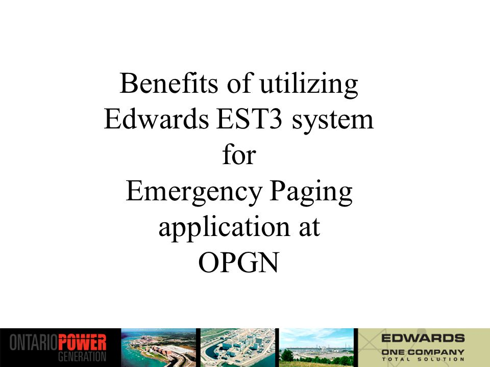 Benefits of utilizing Edwards EST3 system for Emergency Paging application at OPGN