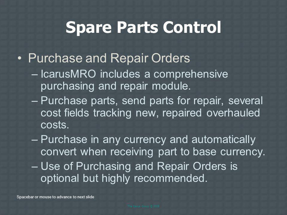 The Icarus Group © 2008 Spare Parts Control Asset Management –At time of receipt or as required, print bar code labels for all parts and tools.