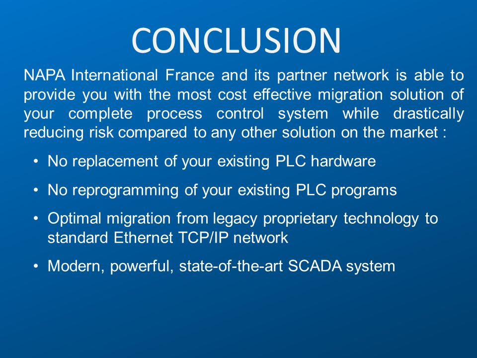 CONCLUSION NAPA International France and its partner network is able to provide you with the most cost effective migration solution of your complete p