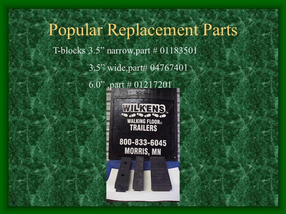 Popular Replacement Parts T-blocks 3.5 narrow,part # 01183501 3.5 wide,part# 04767401 6.0,part # 01217201