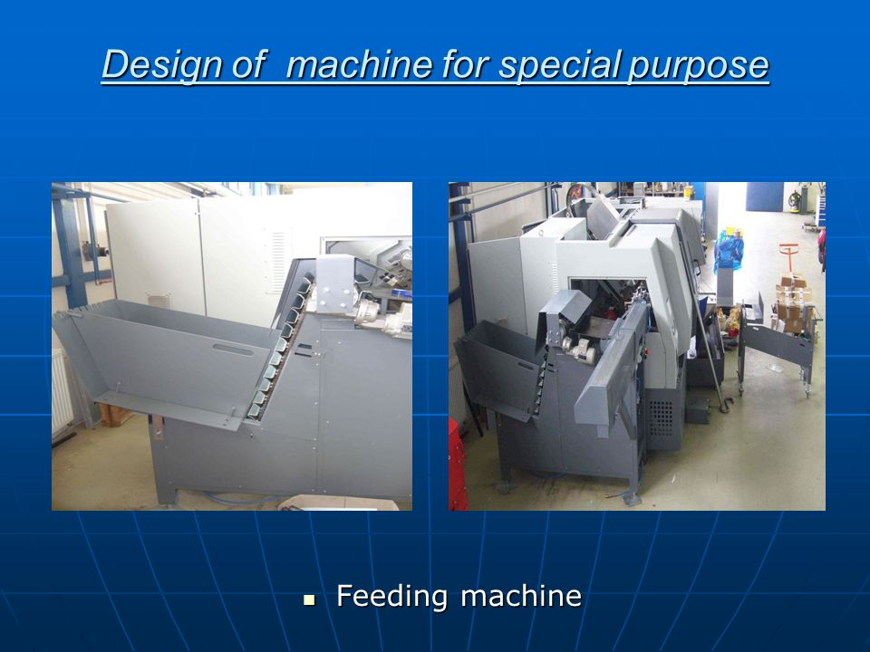 Design of machine for special purpose Feeding machine Feeding machine