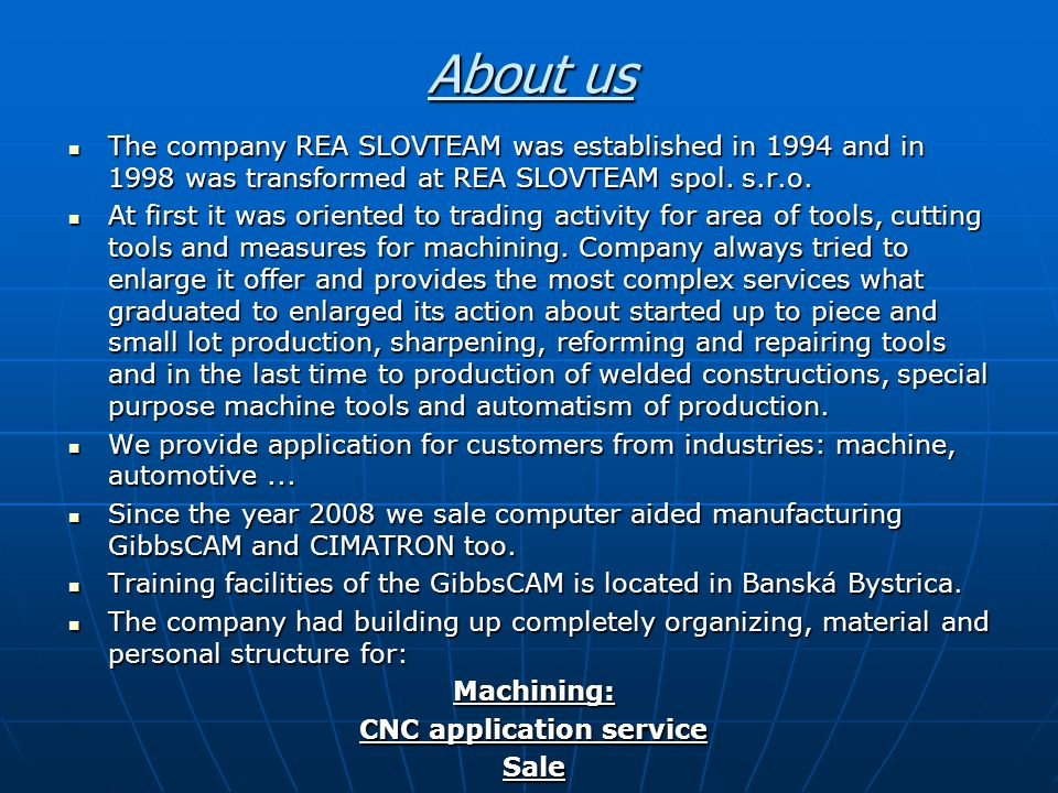 About us The company REA SLOVTEAM was established in 1994 and in 1998 was transformed at REA SLOVTEAM spol. s.r.o. The company REA SLOVTEAM was establ
