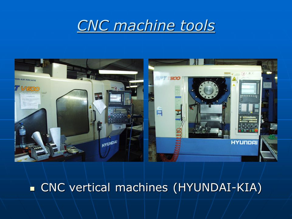 CNC machine tools CNC vertical machines (HYUNDAI-KIA) CNC vertical machines (HYUNDAI-KIA)