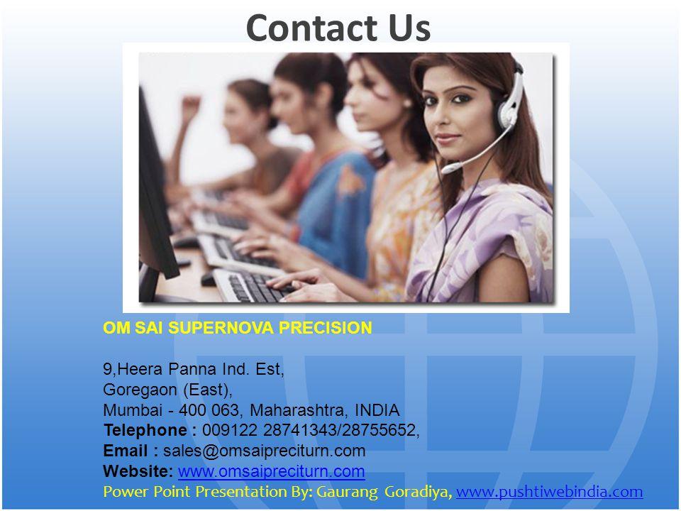 Contact Us OM SAI SUPERNOVA PRECISION 9,Heera Panna Ind.
