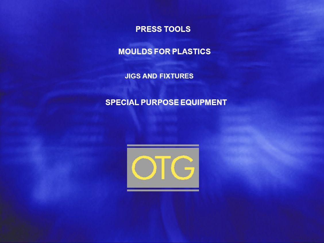 O T F O R D T O O L & G A U G E C O M P A N Y L I M I T E D PRESS TOOLS MOULDS FOR PLASTICS SPECIAL PURPOSE EQUIPMENT JIGS AND FIXTURES