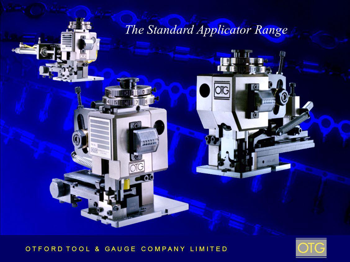 O T F O R D T O O L & G A U G E C O M P A N Y L I M I T E D The Standard Applicator Range