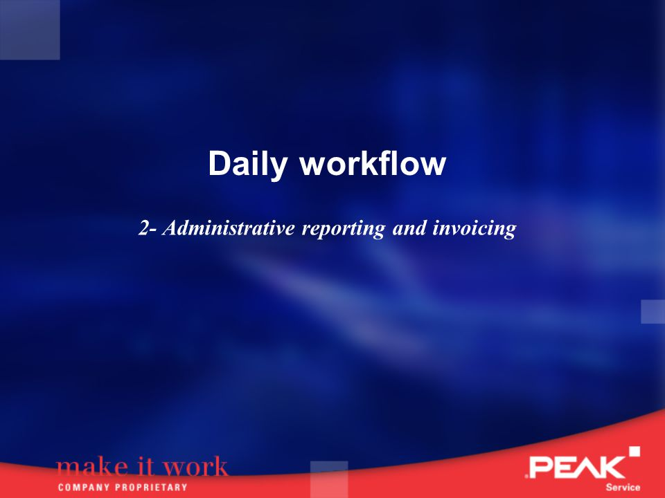 Daily workflow 2- Administrative reporting and invoicing