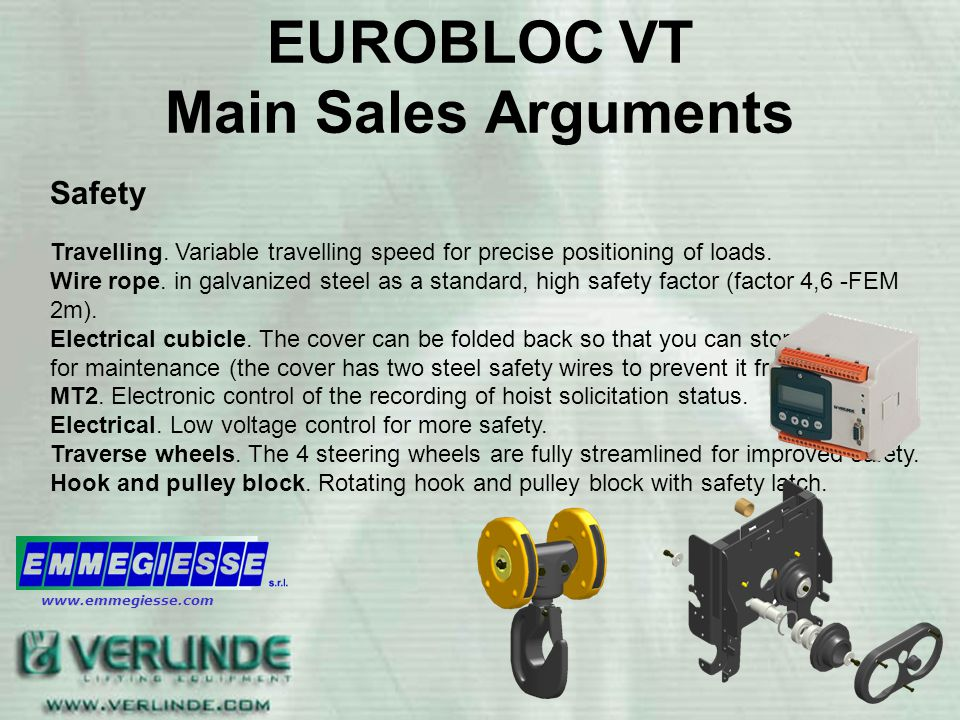 EUROBLOC VT Main Sales Arguments Safety Travelling. Variable travelling speed for precise positioning of loads. Wire rope. in galvanized steel as a st
