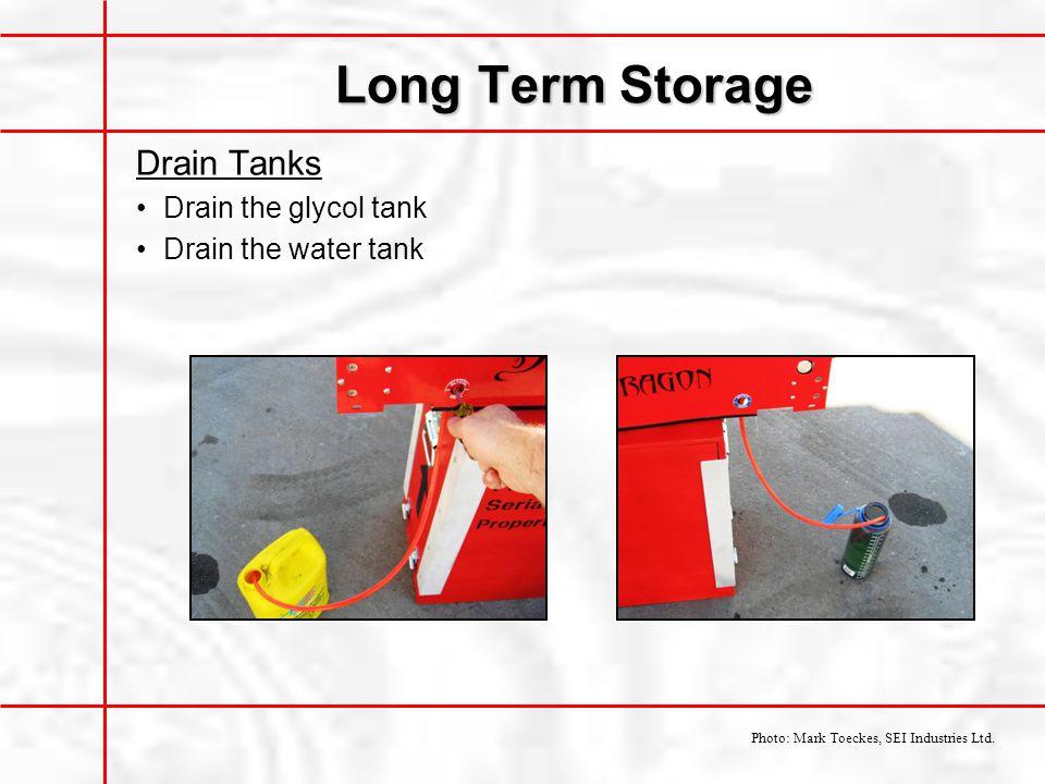 Long Term Storage Drain Tanks Drain the glycol tank Drain the water tank Photo: Mark Toeckes, SEI Industries Ltd.