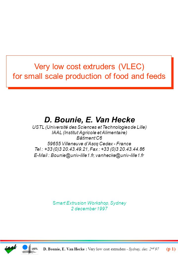 (p 1) iaal D. Bounie, E. Van Hecke : Very low cost extruders - Sydney, dec. 2 nd 97 Very low cost extruders (VLEC) for small scale production of food
