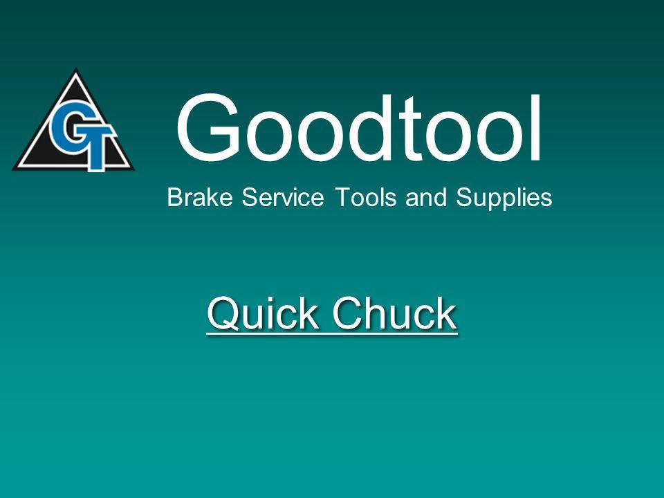 Goodtool Brake Service Tools and Supplies Quick Chuck