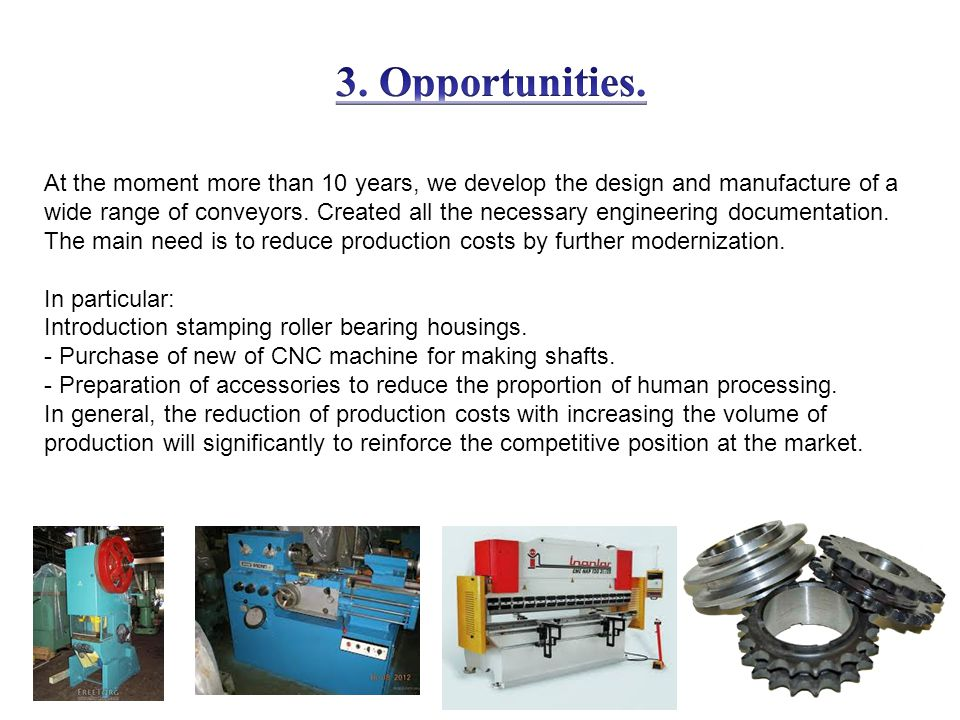 At the moment more than 10 years, we develop the design and manufacture of a wide range of conveyors.