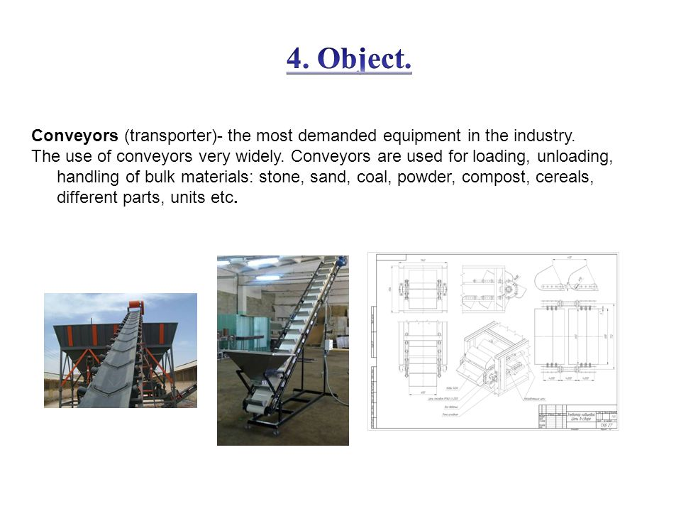 Conveyors (transporter)- the most demanded equipment in the industry.