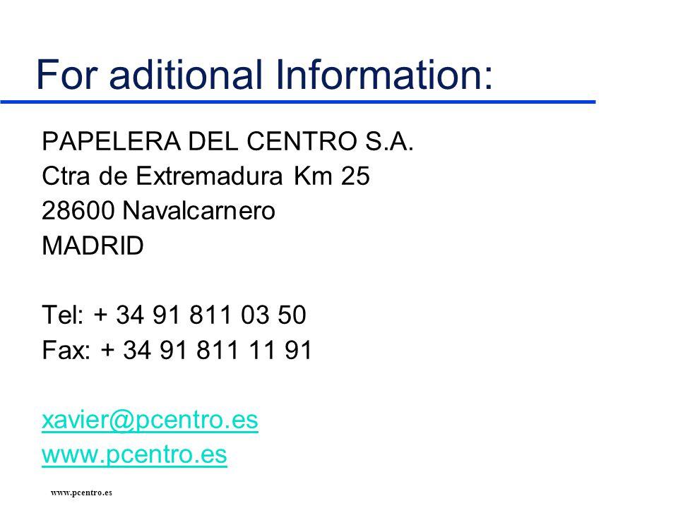www.pcentro.es For aditional Information: PAPELERA DEL CENTRO S.A.