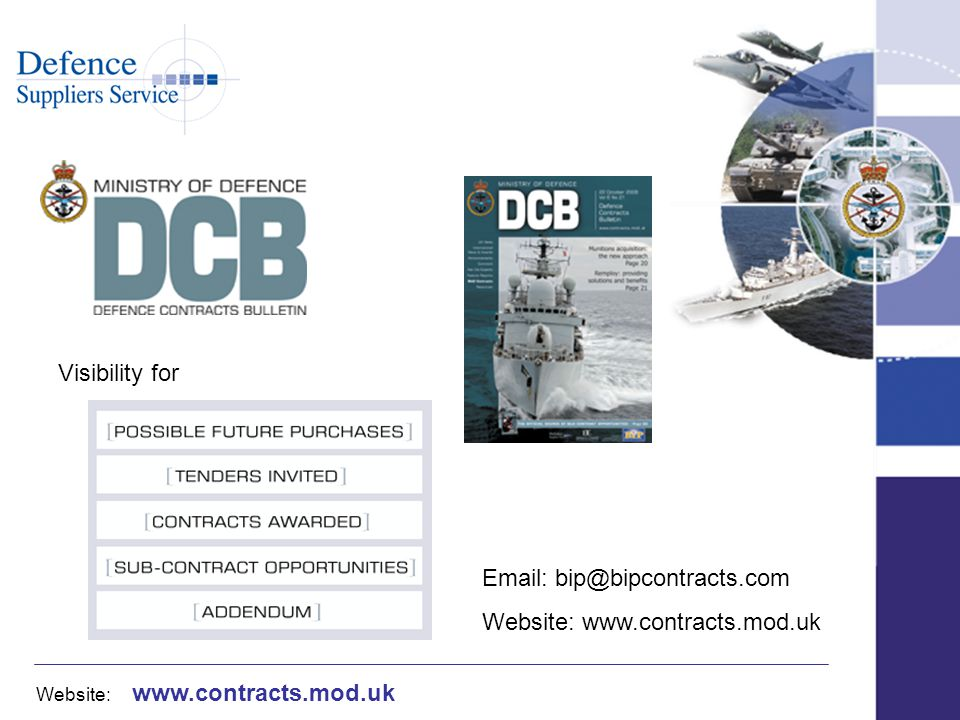 Website: www.contracts.mod.uk Email: bip@bipcontracts.com Website: www.contracts.mod.uk Visibility for