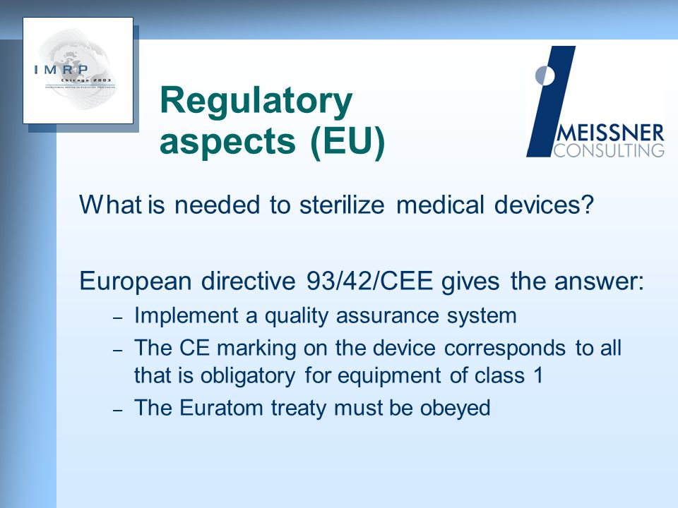 Regulatory aspects (EU) What is needed to sterilize medical devices.