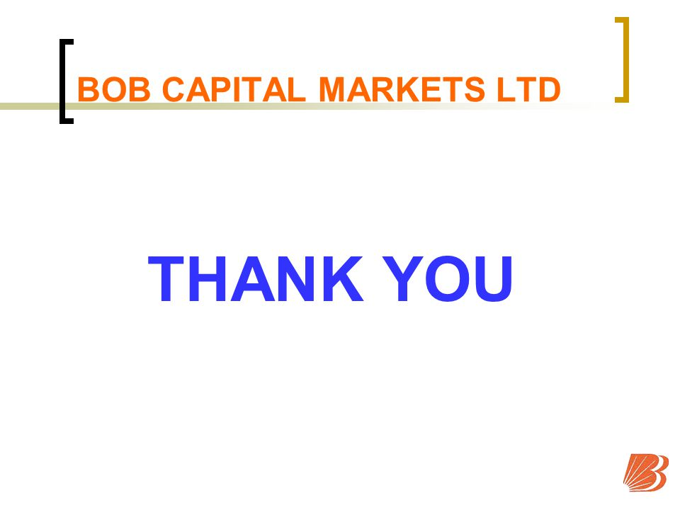 BOB CAPITAL MARKETS LTD THANK YOU