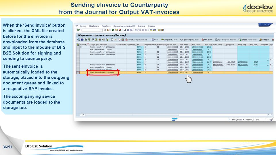 Sending eInvoice to Counterparty from the Journal for Output VAT-invoices When the Send invoice button is clicked, the XML file created before for the