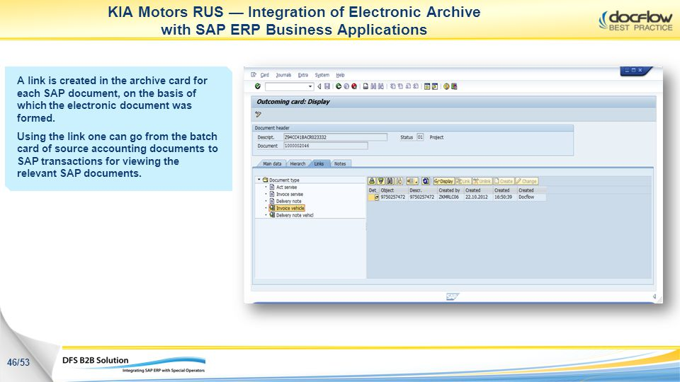 KIA Motors RUS Integration of Electronic Archive with SAP ERP Business Applications A link is created in the archive card for each SAP document, on th