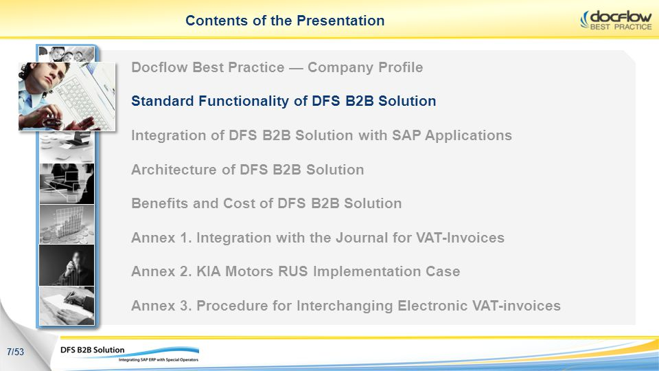 Contents of the Presentation 7/53 Docflow Best Practice Company Profile Standard Functionality of DFS B2B Solution Integration of DFS B2B Solution wit