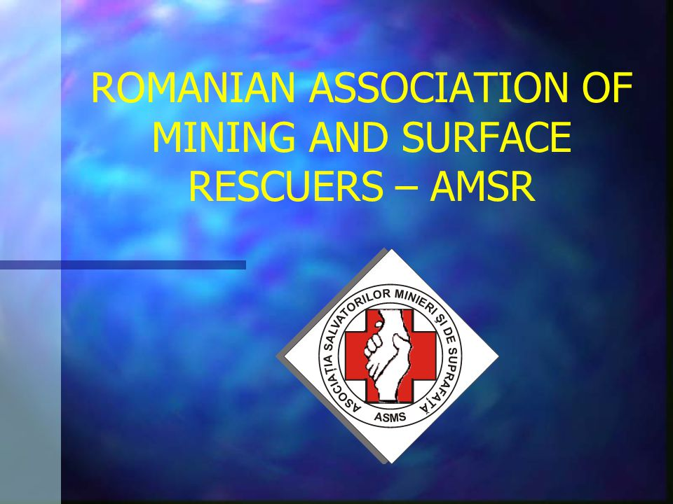 ROMANIAN ASSOCIATION OF MINING AND SURFACE RESCUERS – AMSR