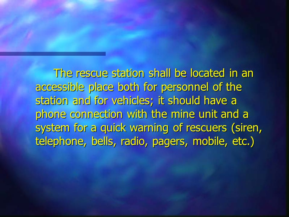 The rescue station shall be located in an accessible place both for personnel of the station and for vehicles; it should have a phone connection with