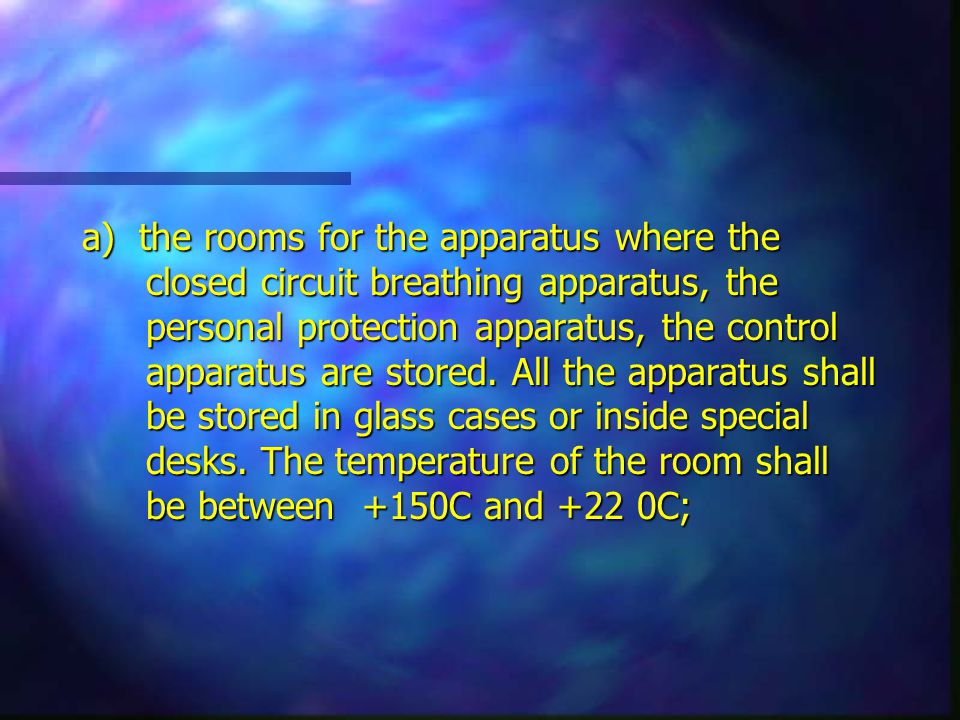 a) the rooms for the apparatus where the closed circuit breathing apparatus, the personal protection apparatus, the control apparatus are stored.