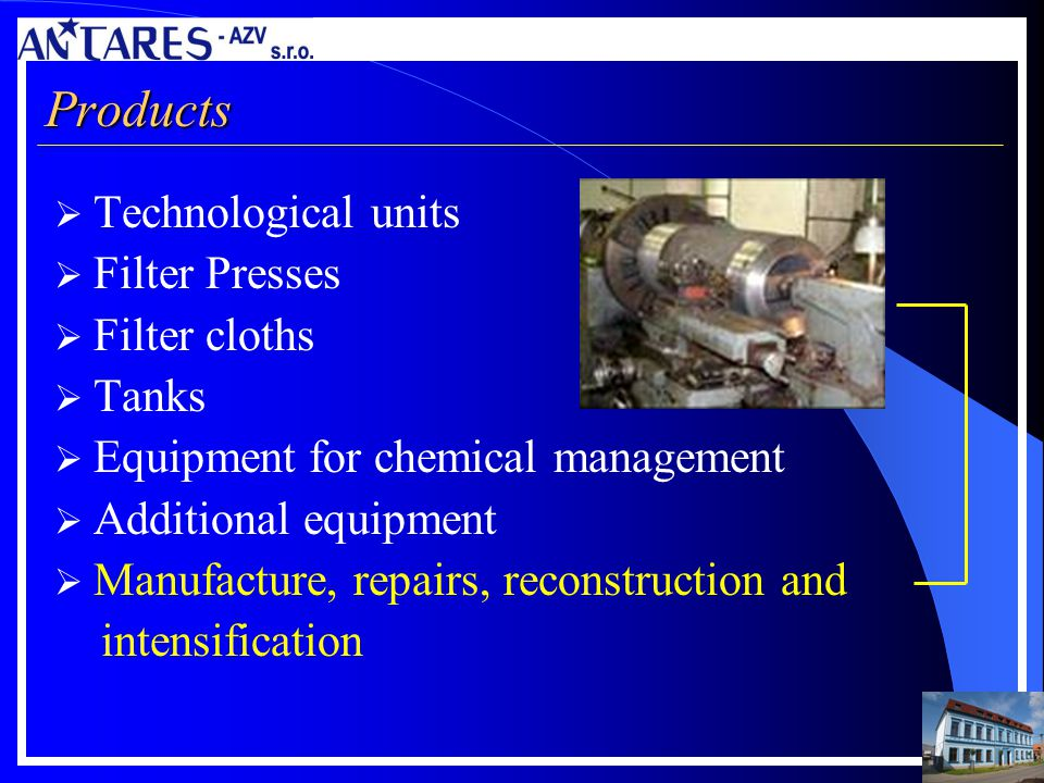 Products Technological units Filter Presses Filter cloths Tanks Equipment for chemical management Additional equipment Manufacture, repairs, reconstru
