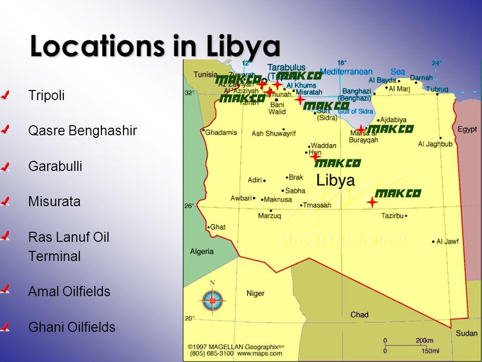 Locations in Libya Tripoli Qasre Benghashir Garabulli Misurata Ras Lanuf Oil Terminal Amal Oilfields Ghani Oilfields