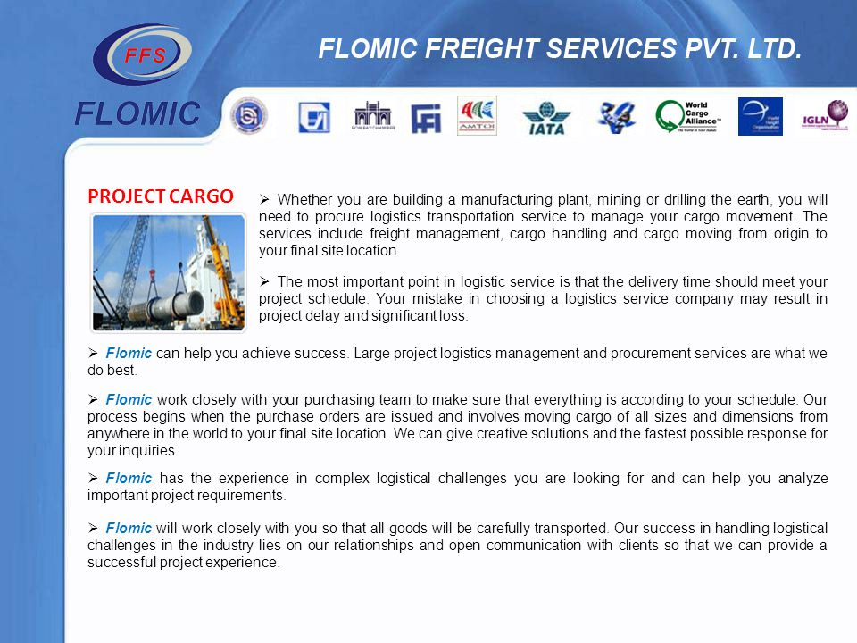 PROJECT CARGO Whether you are building a manufacturing plant, mining or drilling the earth, you will need to procure logistics transportation service